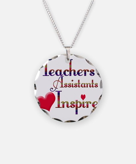 Teachers Inspire Assistant  Necklace