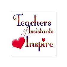 "Teachers Inspire Assistant  Square Sticker 3"" x 3"""