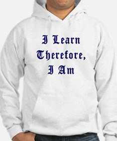 I Learn Therefore I Am Jumper Hoody