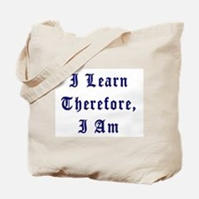 I Learn Therefore I Am Tote Bag