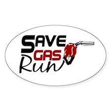 Save Gas- Run Oval Decal