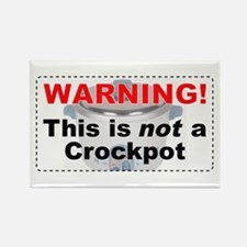 """""""NOT a Crockpot"""" Rectangle Magnet"""
