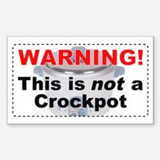 """""""NOT a Crockpot"""" Rectangle Decal"""