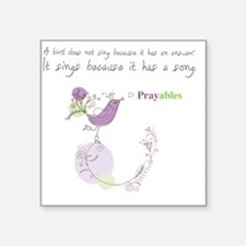 "Bird Song Prayables Square Sticker 3"" x 3"""