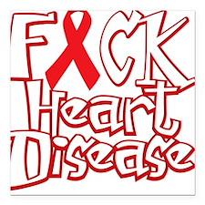 "Fuck-Heart-Disease-blk Square Car Magnet 3"" x 3"""