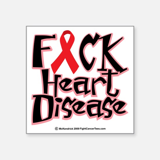 "Fuck-Heart-Disease Square Sticker 3"" x 3"""
