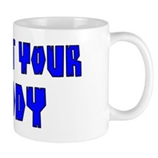 I'm Not Your Daddy Mug