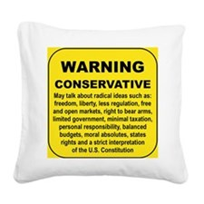 WARNING CONSERVATIVE Square Canvas Pillow