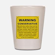 WARNING CONSERVATIVE Shot Glass
