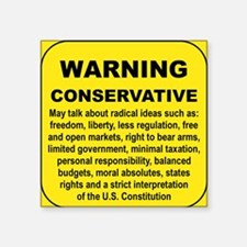 "WARNING CONSERVATIVE Square Sticker 3"" x 3"""