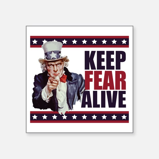 "Uncle-Sam---Keep-Fear-Alive Square Sticker 3"" x 3"""