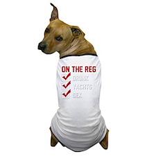 on-the-reg2 Dog T-Shirt