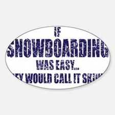 If-Snow-Boarding-was-EASY-words Decal