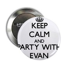 """Keep Calm and Party with Evan 2.25"""" Button"""