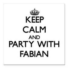 Keep Calm and Party with Fabian Square Car Magnet
