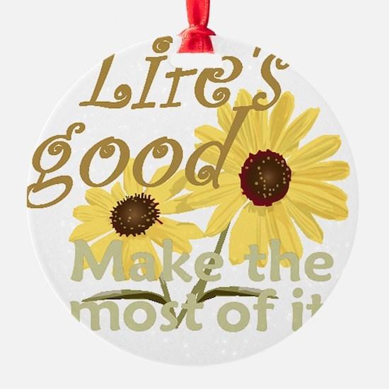 Lifes Good 02 Ornament