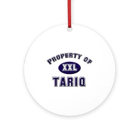 Property of tariq Ornament (Round)