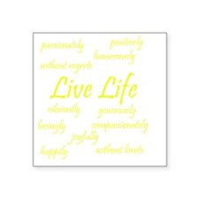 "2-Live Life yellow Square Sticker 3"" x 3"""