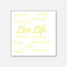 "2-Live Life yellow Square Sticker 3"" x 3"""