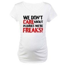 We Dont Care About Injuries Were Freaks Shirt