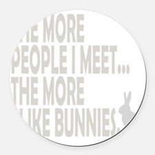 THE MORE I LIKE BUNNIES 1 CLEAR B Round Car Magnet