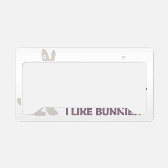 2-THE MORE I LIKE BUNNIES 2 C License Plate Holder