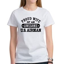Proud Wife of an Awesome US Airman Tee