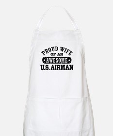 Proud Wife of an Awesome US Airman Apron