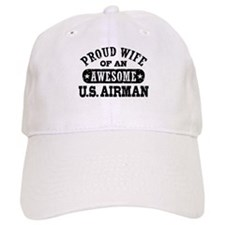 Proud Wife of an Awesome US Airman Baseball Cap