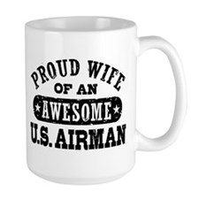 Proud Wife of an Awesome US Airman Mug