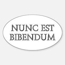 NUNC EST BIBENDUM Oval Decal