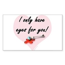Only have eyes for you Rectangle Decal