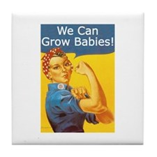 We Can Grow Babies! Tile Coaster