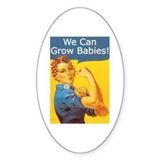 We Can Grow Babies! Oval Decal