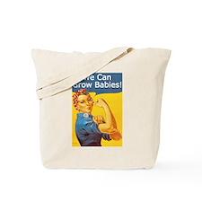 We Can Grow Babies! Tote Bag