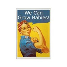 We Can Grow Babies! Rectangle Magnet