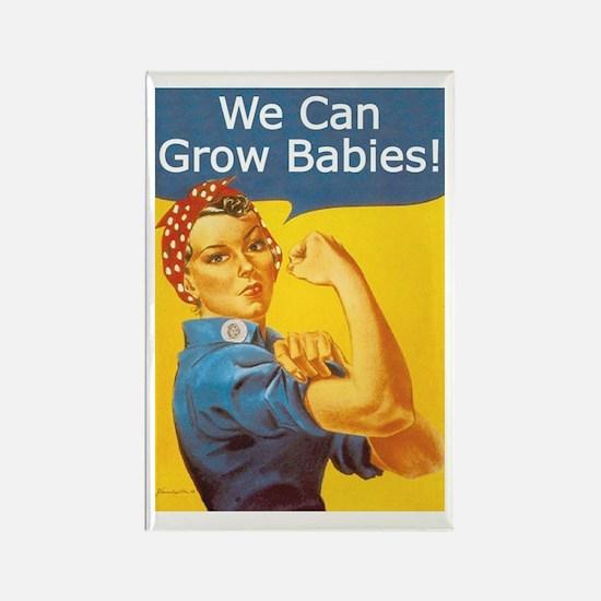 We Can Grow Babies! Rectangle Magnet