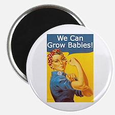 We Can Grow Babies! Magnet
