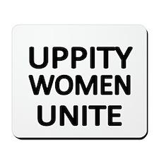 UPPITY WOMEN UNITE Mousepad