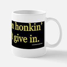 You Keep On Honkin Mug