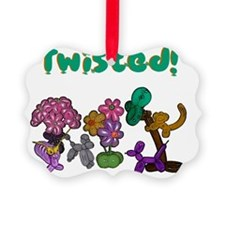 Twisted! Ornament