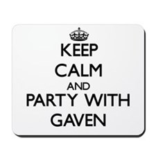 Keep Calm and Party with Gaven Mousepad