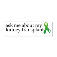 2-ask me about my kidney transpl Car Magnet 10 x 3