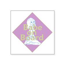 """Babe on Board Square Sticker 3"""" x 3"""""""