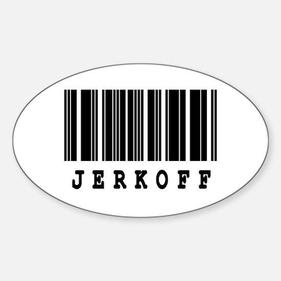 Jerk Off Barcode Design Oval Decal