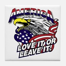 America - Love It or Leave It Tile Coaster