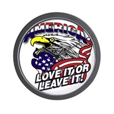 America - Love It or Leave It Wall Clock