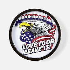America - Love It or Leave It Wall Clock
