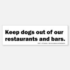 Keep Dogs Out Bumper Bumper Bumper Sticker