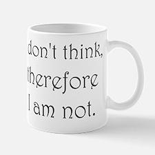 I dont think Mug